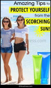 Amazing Tips to Protect Yourself From The Scorching Sun