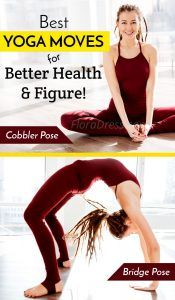 Best Yoga Moves for Better Health and Perfect Figure