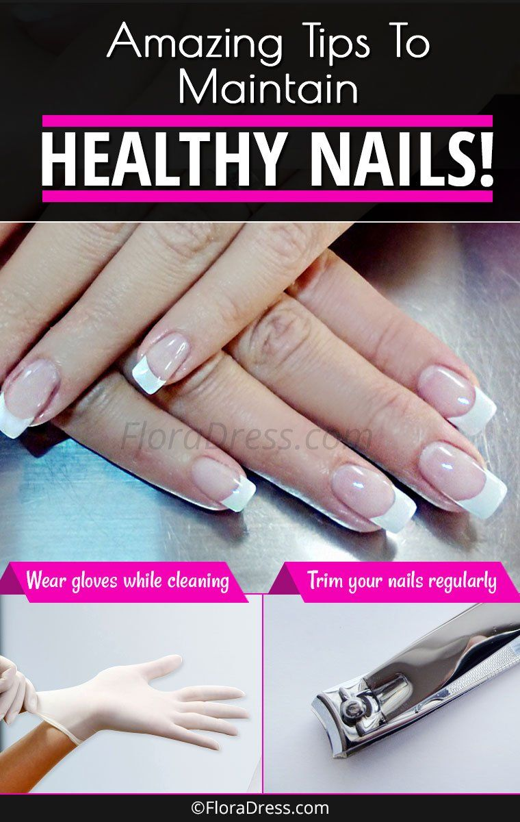 8 Great Nail Care Tips for Maintaining Healthy Nails! - FloraDress