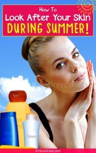 How to look after your skin during summer?