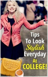 Look Stylish Everyday At College With These Fun Tricks