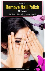 How To Remove Nail Polish At Home Without Harming Your Nails?