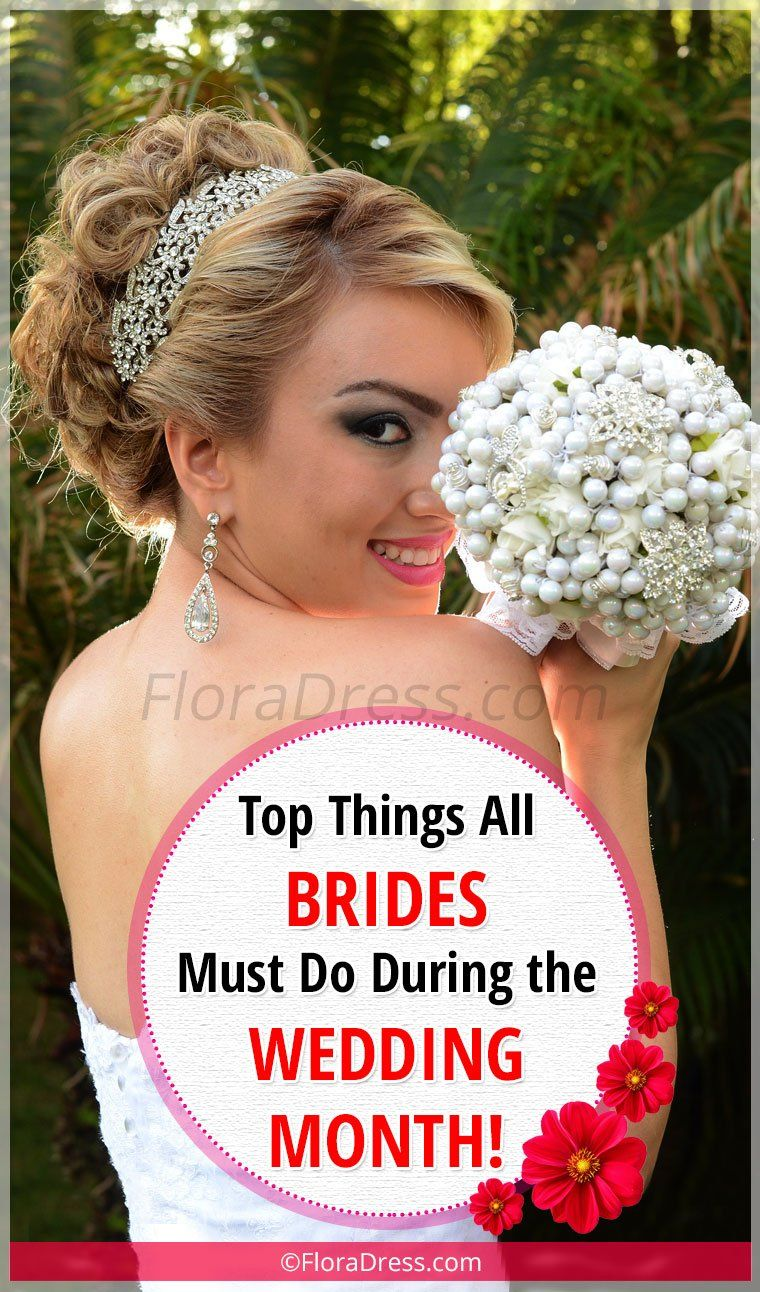 Bridal Tips : Top Things All Brides Must Do During the Wedding Month