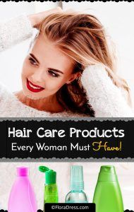 Hair Care Products Every Woman Must Have!