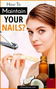 How To Maintain Your Nails