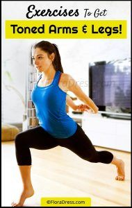 Exercises To Get Toned Arms And Legs