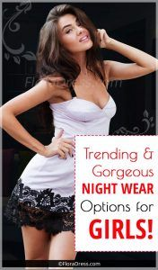 Trending And Gorgeous Night Wear Options For Girls